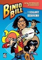 - Binio Bill i Szalony Heronimo